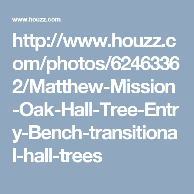 http://www.houzz.com/photos/62463362/Matthew-Mission-Oak-Hall-Tree-Entry-Bench-transitional-hall-trees