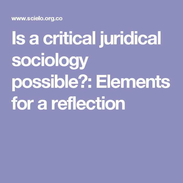 Is a critical juridical sociology possible?: Elements for a reflection