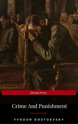 #NewRelease #FREE #Kindle #eBook (May/5) Crime And Punishment by Fyodor Dostoevsky #Greek #Roman #Philosophy #Politics #Social #Sciences #Nonfiction #Ethics #Morality #ebooks #book #books #deals #AD Crime And Punishment (Eireann Press)
