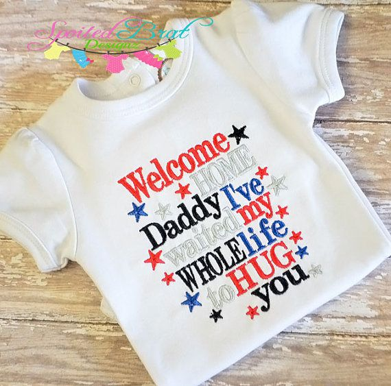 Welcome Home Daddy I've waited my whole life by spoiledbratdesignz, $22.00