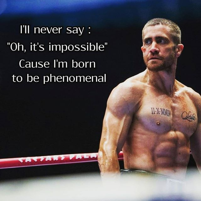 Motivational quote. Southpaw best one.♥♥♥♥love jake gyllenhaal