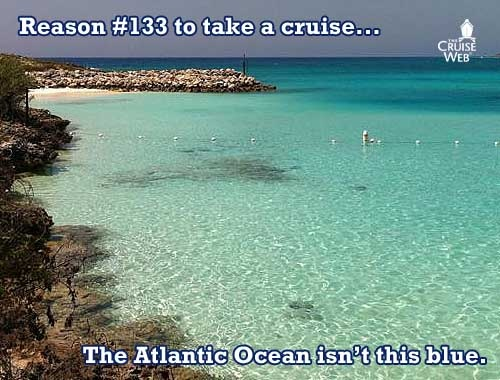 Reason #133 to take a cruise ... because the Atlantic Ocean isn't as blue as the Caribbean sea.