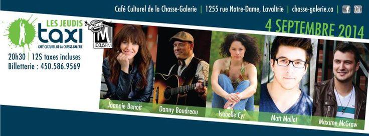 Le 4 septembre à Lavaltrie au Café de la Chasse-Galerie avec Joannie Benoit, Isabelle Cyr, Matt Mallet et Danny Boudreau ! Un petit spécial acadiens dans le cadre des Jeudis Taxi