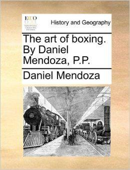 The Art of Boxing- Daniel Mendoza