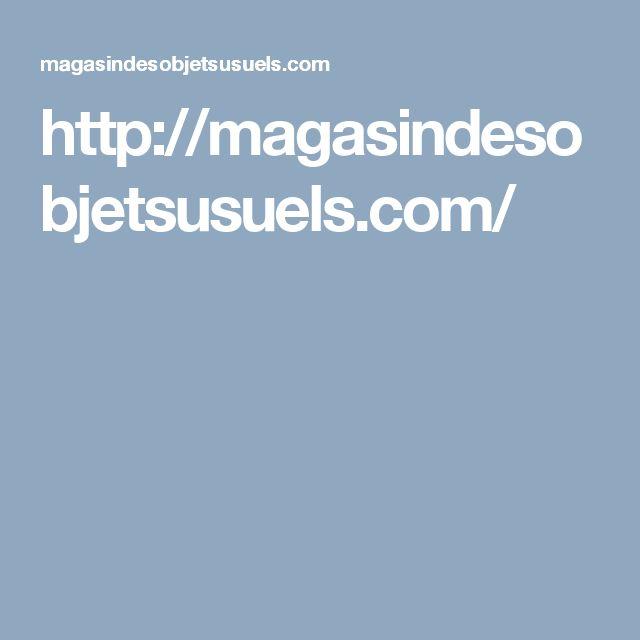 http://magasindesobjetsusuels.com/
