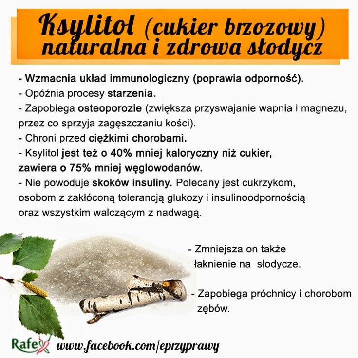 Blog o zdrowym i naturalnym odżywianiu, ziołach, przyprawach i roślinach.: KSYLITOL (cukier brzozowy) - naturalna i zdrowa słodycz