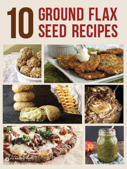 10 Ground Flax Seed Recipes