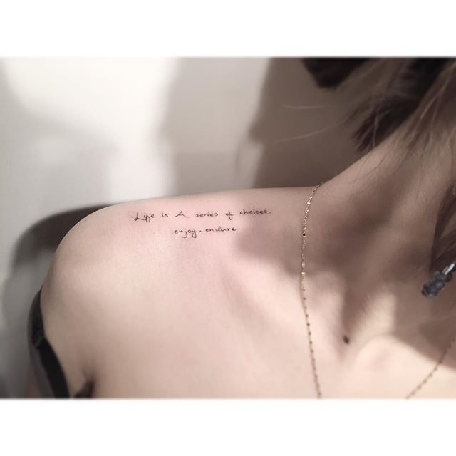 """These 37 Small Quote Tattoos Will Help You Follow BIG Dreams """"Life is a series of choices. Enjoy. Endure."""""""