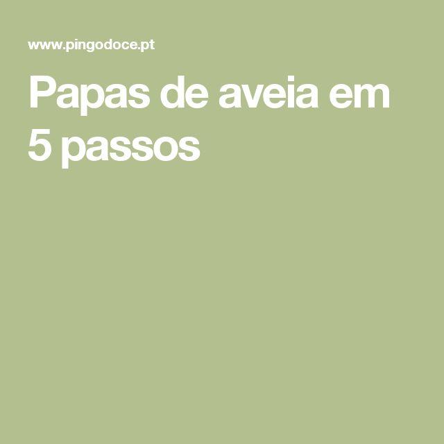 Papas de aveia em 5 passos