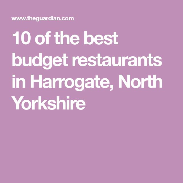 10 of the best budget restaurants in Harrogate, North Yorkshire