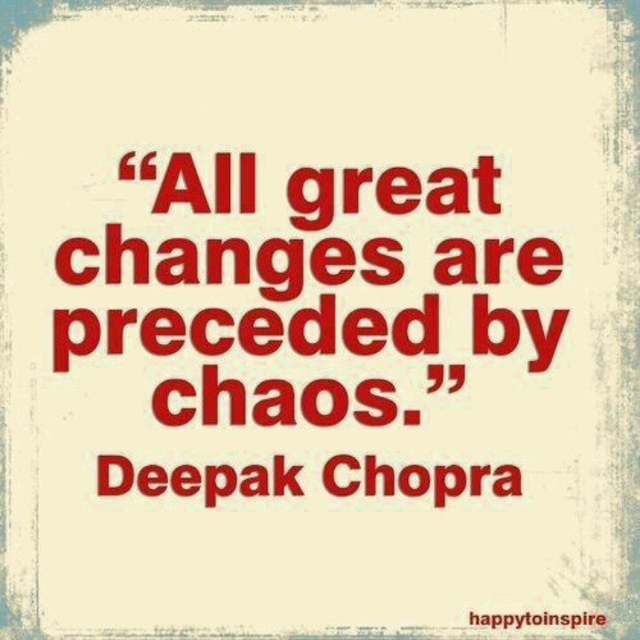 find the beauty in your chaos!: Chao, Inspiration, Life, Quotes, Deepak Chopra, Changing, Wisdom, Deepakchopra, Living