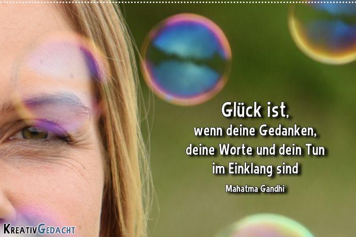 Glück ist, wenn deine Gedanken, deine Worte und dein Tun im Einklang sind - Mahatma Ghandi >>>> KLICKE FÜR DEN ARTIKEL: Warum dein Ziel sein sollte, im Einklang mit dir zu leben