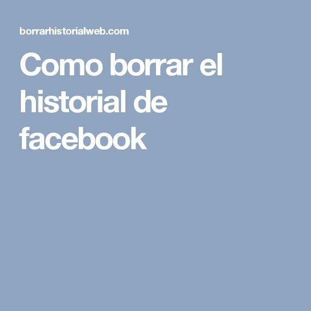 Como borrar el historial de facebook