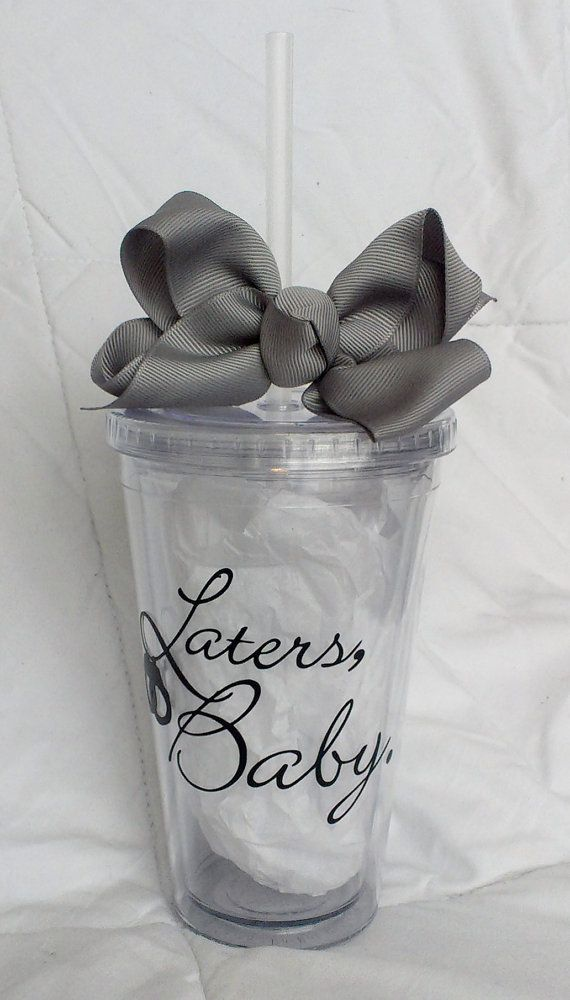 50 Shades of Grey Tumbler Laters Baby. by SplashofLacey on Etsy, $15.00