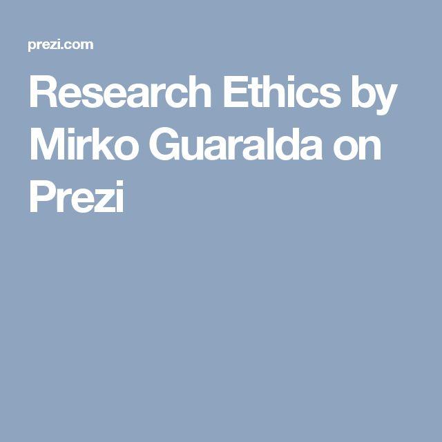 Research Ethics by Mirko Guaralda on Prezi