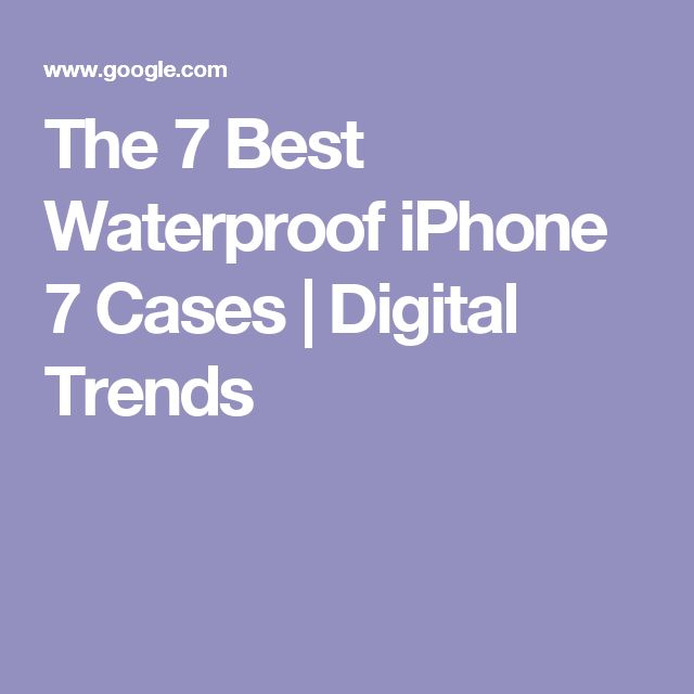 The 7 Best Waterproof iPhone 7 Cases   Digital Trends