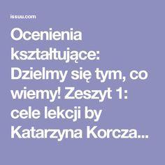 Ocenienia kształtujące: Dzielmy się tym, co wiemy! Zeszyt 1: cele lekcji by Katarzyna Korczak - issuu