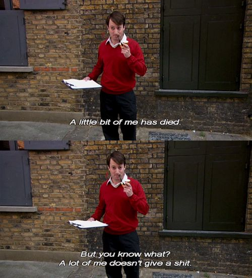 """You're used to the sensation of parts of you dying, and you no longer care. 