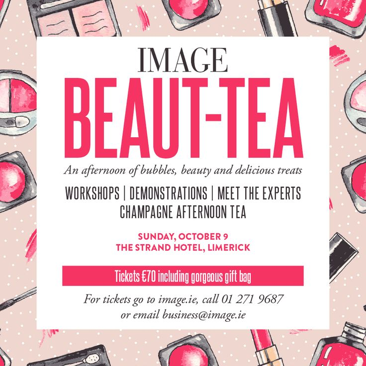 We are delighted to annoucne!!!!  Image Magazine Ireland presents BEAUT-TEA at the Limerick Strand Hotel A Sunday afternoon of bubbles, beauty and delicious treats on Sunday October 9th Here's your chance to get up close and personal with leading skincare experts and make-up artists over a delicious, champagne afternoon tea.