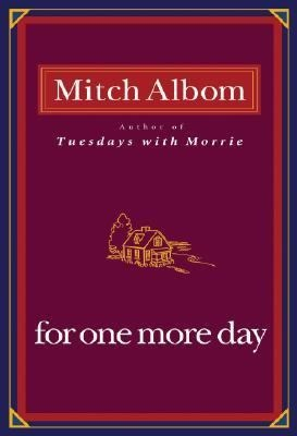 For One More Day by Mitch AlbomWorth Reading, Mothers, Book Worth, Sons, Amazing Book, Mitch Albom, Favorite Book, Book Jackets, Book Reviews