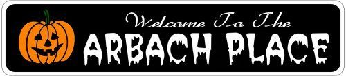 ARBACH PLACE Lastname Halloween Sign - Welcome to Scary Decor, Autumn, Aluminum - 4 x 18 Inches by The Lizton Sign Shop. $12.99. Predrillied for Hanging. 4 x 18 Inches. Great Gift Idea. Rounded Corners. Aluminum Brand New Sign. ARBACH PLACE Lastname Halloween Sign - Welcome to Scary Decor, Autumn, Aluminum 4 x 18 Inches - Aluminum personalized brand new sign for your Autumn and Halloween Decor. Made of aluminum and high quality lettering and graphics. Made to last f...