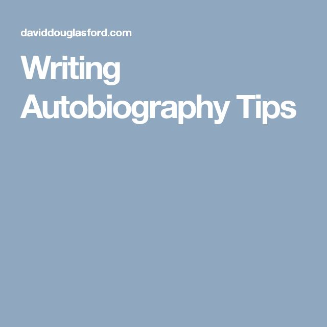 Writing Autobiography Tips