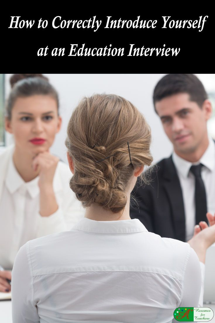 How to Correctly Introduce Yourself at an Education Interview via @https://www.pinterest.com/candacedavies1/