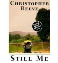 Still Me  In the years following his injury, Christopher Reeve faced an emotionally and physically challenging journey. In his own words, he describes his story and his determination to rebuild his life. Still Me is also available in our Paralysis Resource Center Lending Library.