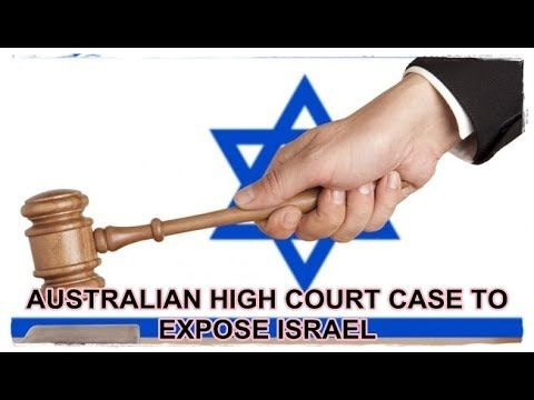 Australian High Court Case To Expose Israel