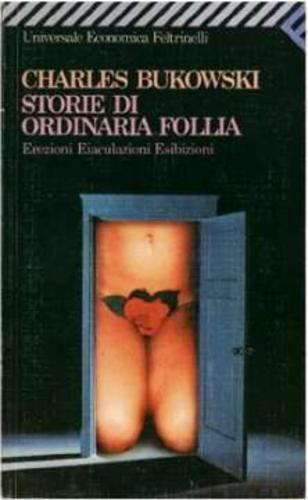 """Charles Bukowski, """"Storie di ordinaria follia"""" - Bukowski, la durezza della vita e il rispetto per sé stessi https://ilriccioelavolpe.wordpress.com/2012/03/01/bukowski-la-durezza-della-vita-e-il-rispetto-per-se-stessi/"""