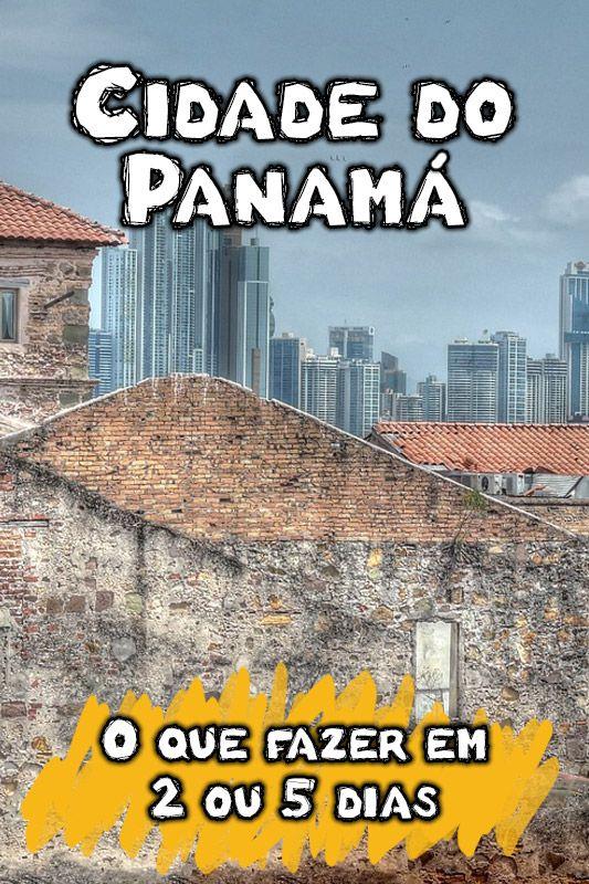 0bd2dc2e76761 O que fazer na Cidade do Panamá  Veja dicas de turismo para um roteiro de