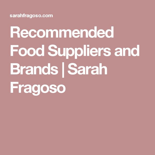 Recommended Food Suppliers and Brands | Sarah Fragoso