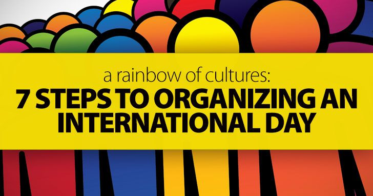 A Rainbow of Cultures - 7 Steps to Organizing an International Day