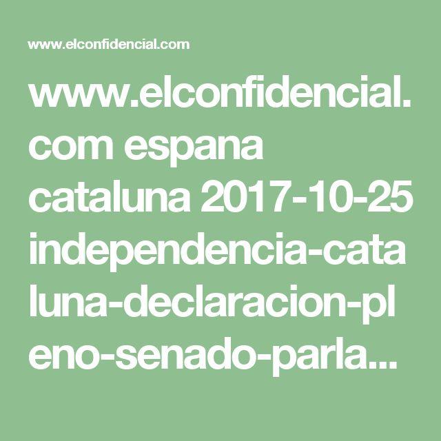 www.elconfidencial.com espana cataluna 2017-10-25 independencia-cataluna-declaracion-pleno-senado-parlament_1466783