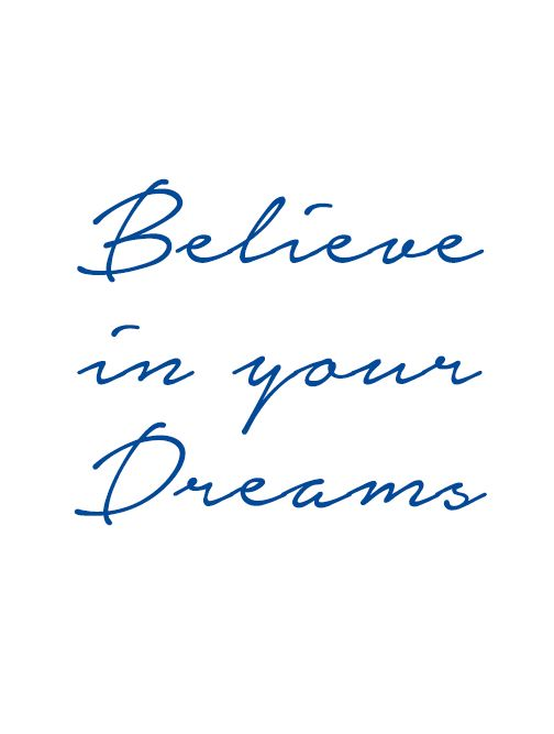 "Quote ""Believe in your Dreams"""