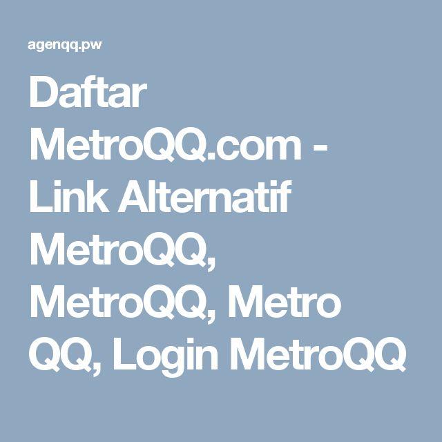 Daftar MetroQQ.com - Link Alternatif MetroQQ, MetroQQ, Metro QQ, Login MetroQQ