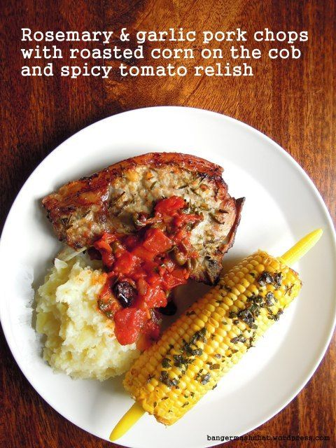 Rosemary and garlic pork chops with roasted corn on the cob and spicy ...