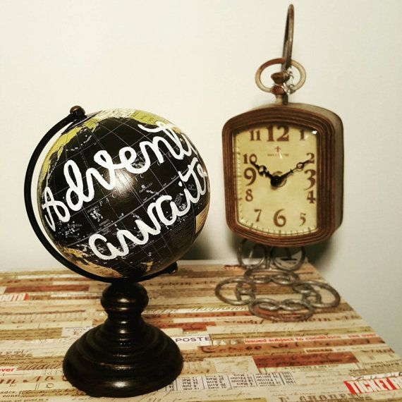 """Handmade Calligraphy small world globe """"To travel is to live"""", """"Adventure Awaits"""", """"You are my whole world"""""""