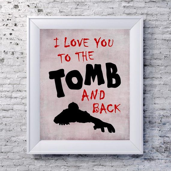 Zombie Apocalypse Geekery - Romantic Zombie Quote Poster - Walking Dead - Undead. I love you to the tomb and back. $15.