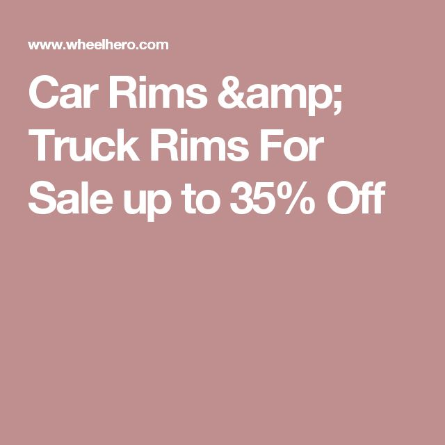 Car Rims & Truck Rims For Sale up to 35% Off