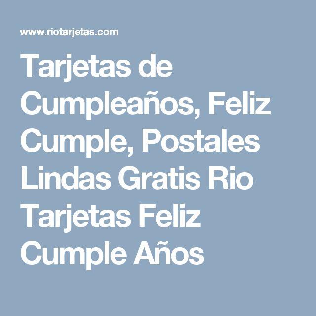 Tarjetas de Cumpleaños, Feliz Cumple, Postales Lindas Gratis Rio Tarjetas Feliz Cumple Años