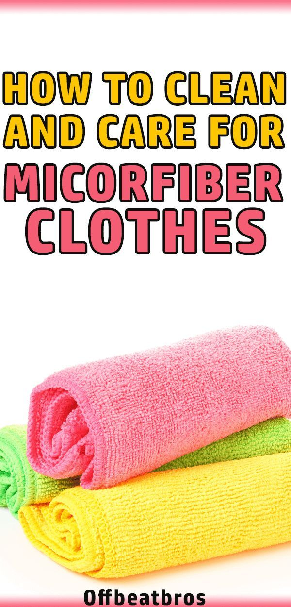 How To Clean And Care For Microfiber Cloths Microfiber Cloth Cleaning Hacks Cleaning Clothes