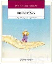 Bimbinyoga. Lo yoga dalla vita prenatale ai primi tre anni