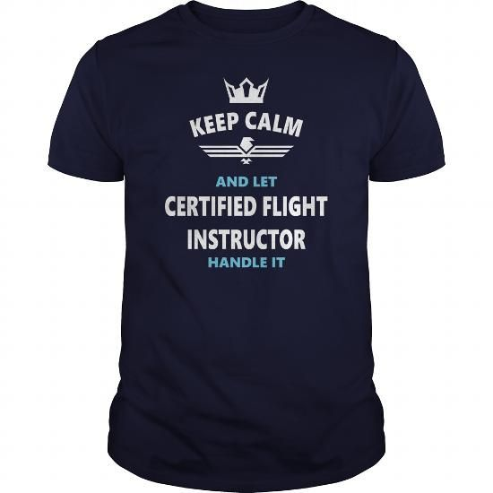 Awesome Tee CERTIFIED FLIGHT INSTRUCTOR JOBS TSHIRT GUYS LADIES YOUTH TEE HOODIE SWEAT SHIRT VNECK UNISEX Shirts
