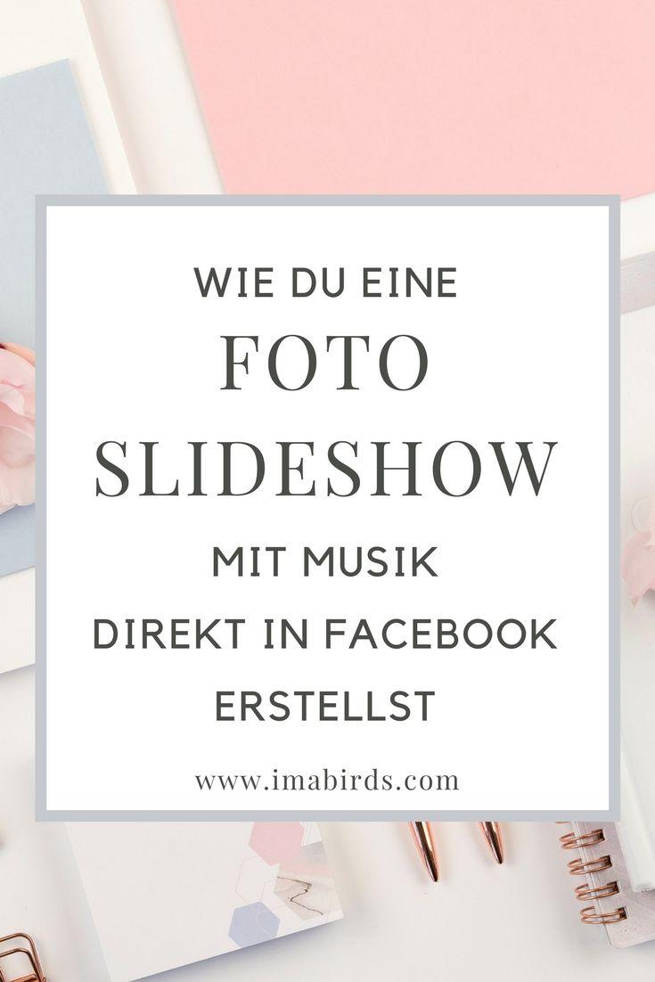 Wie Du Eine Foto Slideshow Mit Musik Direkt In Facebook Erstellst Marketing Blog Tipps Und E Mail Marketing