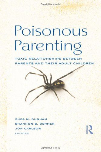 Poisonous Parenting: Toxic Relationships Between Parents and Their Adult Children (Family Therapy and Counseling) « LibraryUserGroup.com – The Library of Library User Group