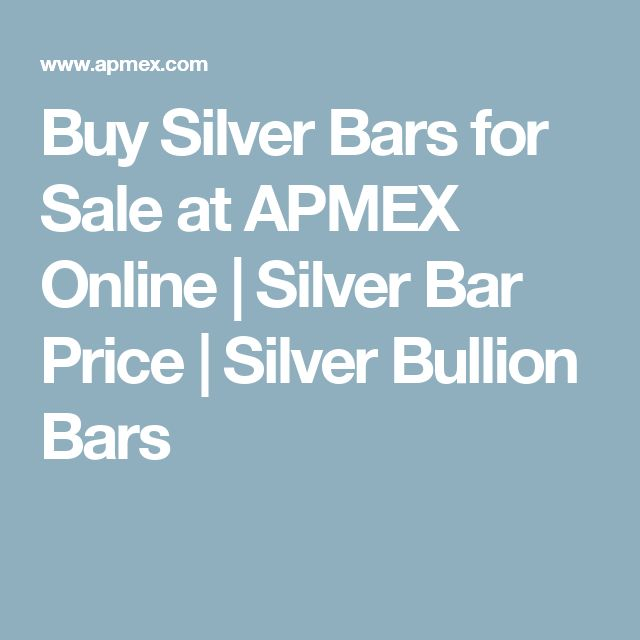 Buy Silver Bars for Sale at APMEX Online | Silver Bar Price | Silver Bullion Bars