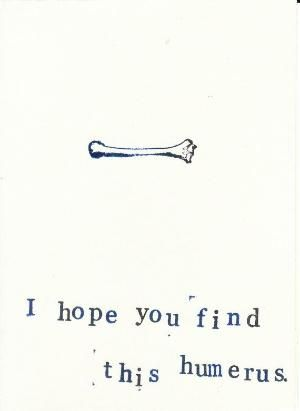Funny Skeleton Anatomy Science Medical Humor Card: Humerus, $2.00 Cheer up your favorite pun lover, nurse or scientist! Make a cannibal laugh! by amelia