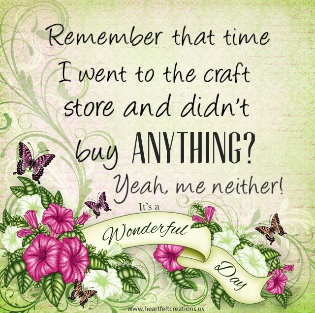 Remember that time I went to the craft store and didn't buy anything? Me neither! #craftyquote #craftquote #quotes