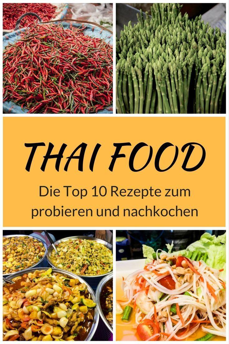 #thairezepte #thaifood #essenausallerwelt #thailand Thailändisches Essen - Unsere liebsten Gerichte der thailändischen Küche sind in diesem Artikel vereint. Was ihr unbedingt probieren müsst und wie ihr es dann zu Hause nachkocht erfahrt ihr in diesem Artikel.